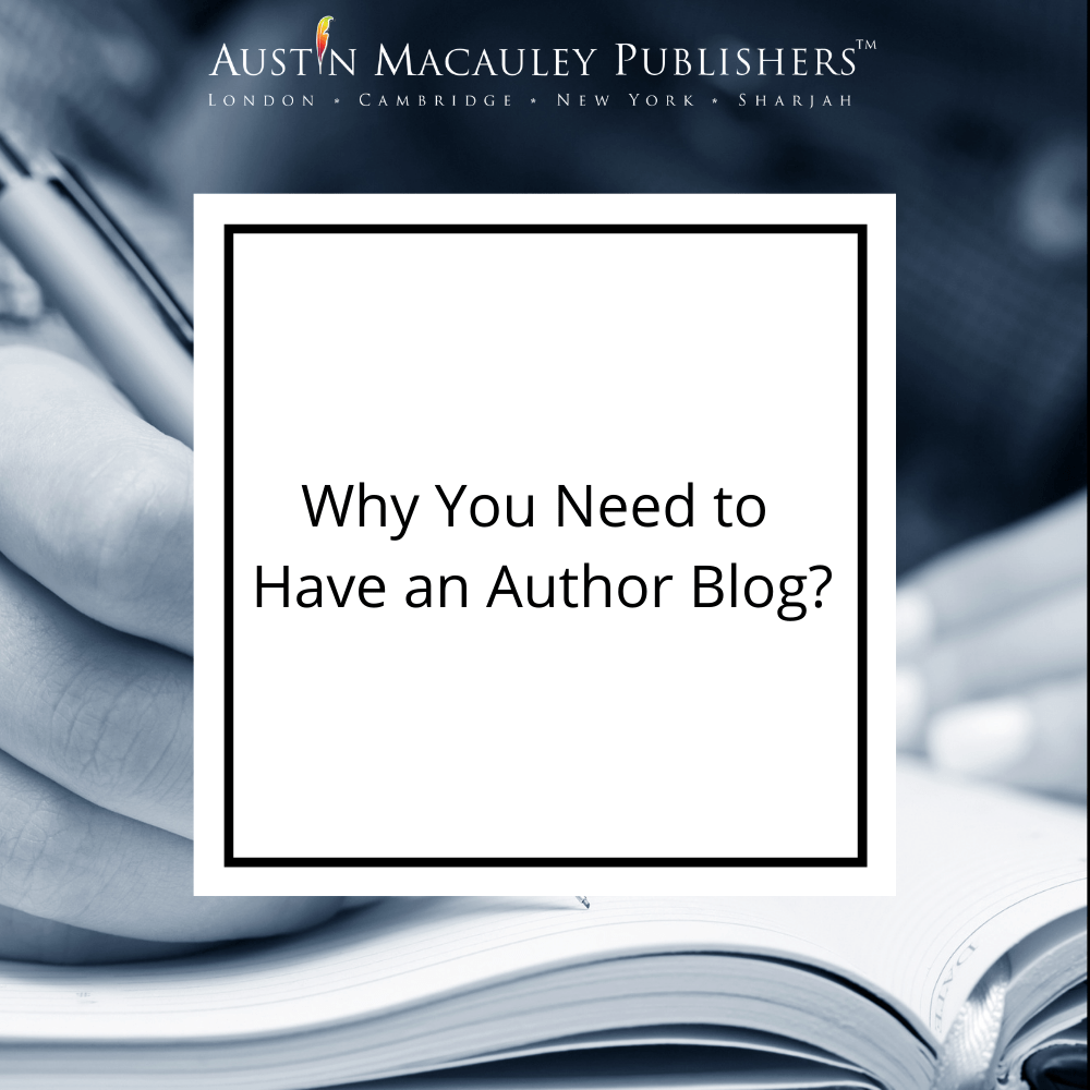 Austin-Macauley-Why-you-need-to-have-an-author-blog