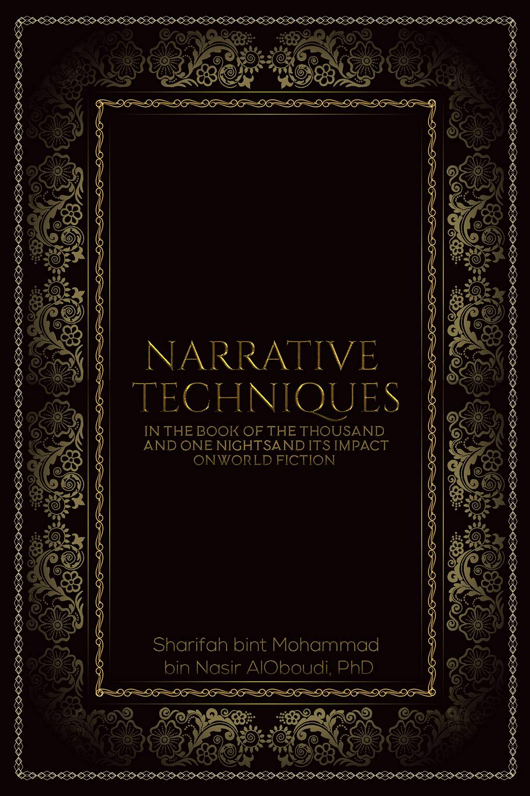Narrative Techniques in the Book of the Thousand and One Nights and its Impact on World Fiction